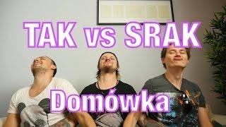 Download TAK vs SRAK - Domówka Video