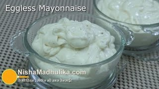 Download How to make Eggless Mayonnaise - Instant Homemade Mayonnaise Video