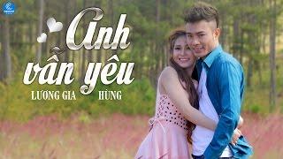 Download Anh Vẫn Yêu - Lương Gia Hùng (Audio Official) Video