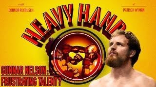 Download Gunnar Nelson: Frustrating Talent? (Heavy Hands #151) Video