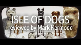 Download Isle Of Dogs reviewed by Mark Kermode Video