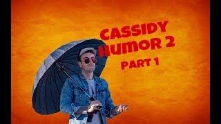 Download Cassidy - Humor 2 - Part 1 Video