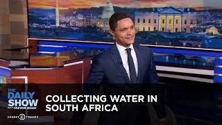 Download Collecting Water in South Africa - Between the Scenes | The Daily Show Video