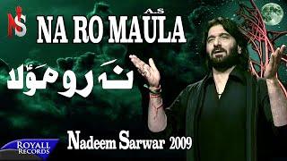 Download Nadeem Sarwar | Na Ro Maula | 2009 Video