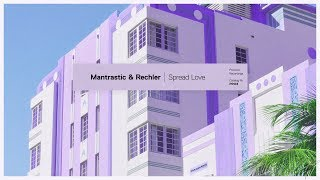 Download Mantrastic & Rechler - Spread Love Video