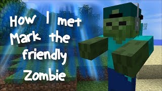 Download Minecraft HOW I MET MARK MY FRIENDLY ZOMBIE / SECRETS OF A ZOMBIE !! Minecraft Video
