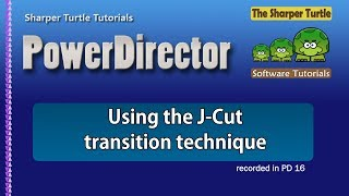 Download PowerDirector - Using the J-Cut transition technique Video