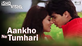 Download Aankhon Ne Tumhari - Ishq Vishk | Shahid Kapoor & Amrita Rao | Alka Yagnik & Kumar Sanu Video