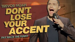 Download ″Don't Lose Your Accent / Learning Accents″ - TREVOR NOAH (Pay Back The Funny) Video