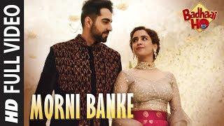Download Full Song: Morni Banke | Badhaai Ho | Guru Randhawa |Neha Kakkar | Ayushmann K, Sanya M Video