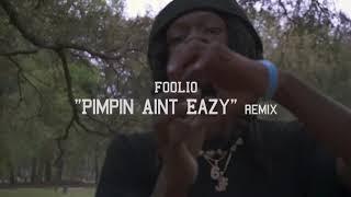 "Download Foolio ""Pimpin Ain't Eazy"" Remix Video"