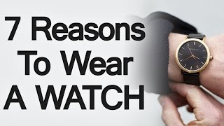 Download 7 Reasons To Wear A Watch | Why You Should Start Wearing A Wristwatch Video