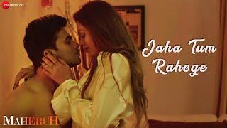 Download Jaha Tum Rahoge | Maheruh | Amit Dolawat & Drisha More | Altamash Faridi | Kalyan Bhardhan Video