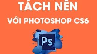 Download Tách nền đơn giản với photoshop cs6 Video