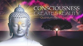 Download Consciousness Creates Reality - Quantum Physics Explains Video