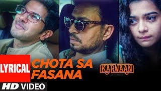 Download Arijit Singh: Chota Sa Fasana Lyrical | Karwaan | Irrfan Khan | DulQuer Salmaan | Mithila Palkar Video
