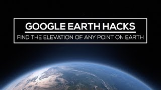 Download Google Earth Hacks: How to Find the Elevation of Any Point On Earth Video