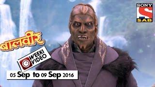 Download WeekiVideos   Baalveer   05 September to 09 September 2016 Video
