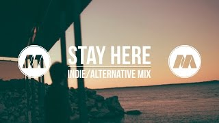 Download ″Stay Here″ Indie/Chill Mix Video