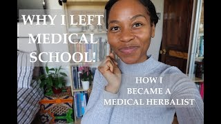 Download WHY I LEFT MEDICAL SCHOOL    HOW I BECAME A MEDICAL HERBALIST ☺️ Video
