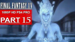 Download FINAL FANTASY 15 Gameplay Walkthrough Part 15 [1080p HD PS4 PRO] FINAL FANTASY XV - No Commentary Video