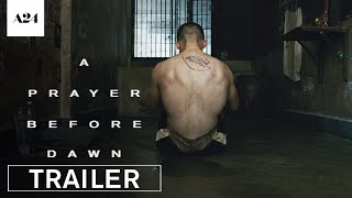 Download A Prayer Before Dawn | Official Trailer HD | A24 Video