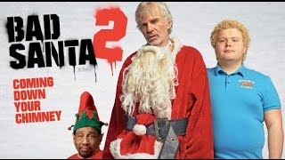 Download Bad Santa 2 Uncensored with Billy Bob Thornton, Kathy Bates, Christina Hendricks & Brett Kelly Video