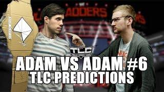 Download Adam Vs. Adam #6: TLC Predictions Video