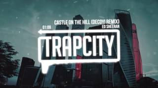 Download Ed Sheeran - Castle On The Hill (DECOY! Remix) Video
