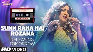 Download T-Series Mixtape : Sunn Raha Hai/Rozana Teaser | Shreya Ghoshal | Full Video Releasing► Tomorrow Video