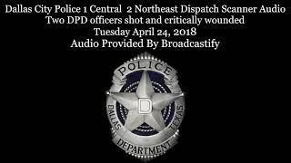 Download Dallas City Police Dispatch Scanner Audio Two DPD officers shot and critically wounded Video