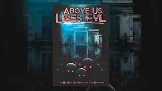 Download Above Us Lives Evil Video