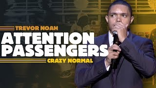 Download ″Attention All Passengers″ - Trevor Noah - (Crazy Normal) LONGER RE-RELEASE Video