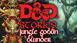 Download D&D Stories: Jungle Goblin Blunder Video