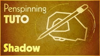 Download [Tuto] Shadow - Penspinning Video