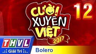 Download THVL | Cười xuyên Việt 2017 - Tập 12: Bảng triển vọng - Chủ đề Bolero Video