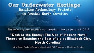 "Download Our Underwater Heritage Lecture Series: ""Dash at the Enemy: The Battle of Elizabeth City″"" Video"