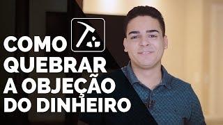 Download ″NÃO TENHO DINHEIRO″ O JEITO SAMURAI DE QUEBRAR ESSA OBJEÇÃO   MULTINÍVEL   PHILIPE BARROS Video