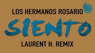 Download Los Hermanos Rosario - Siento (Laurent H Remix) Video