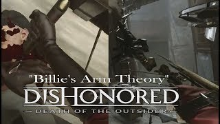Download Dishonored Death of the Outsider: ″Billie's Arm″ Theory Video