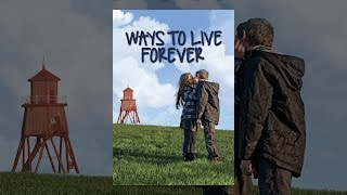 Download Ways To Live Forever Video