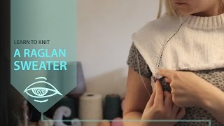 Download Sweater Workshop - how to knit a raglan sweater Video