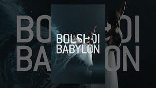 Download Bolshoi Babylon Video