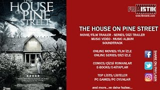 Download The House On Pine Street - Official Trailer Video