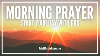 Download Morning Prayer Starting Your Day With God - Christian Prayer For Morning Video