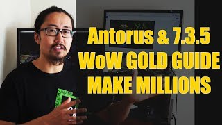 Download Antorus & 7.3.5 WoW Gold AH Flipping and Gold Farm Comprehensive Guide Video