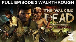 Download THE WALKING DEAD Season 3 EPISODE 3 Gameplay Walkthrough Part 1 A NEW FRONTIER FULL GAME [1080p HD] Video