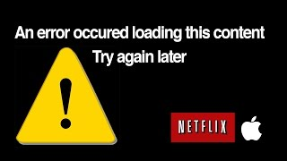 Download An error occurred loading this content. try again later. NETFLIX Apple Tv -how to FIX Video
