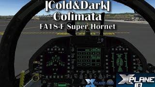 Download |Cold & Dark| Colimata FA18-F Super Hornet for X-plane 10 (Incl Tour Around the Cockpit) Video