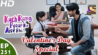 Download Kuch Rang Pyar Ke Aise Bhi - कुछ रंग प्यार के ऐसे भी - Ep 251-Valentine's Day Special-14th Feb, 2017 Video